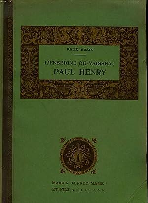 L'ENSEIGNE DE VAISSEAU PAUL HENRY DEFENDEUR DE LA MISSION DE PEKIN: BAZIN RENE