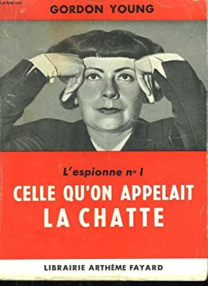 L'ESPIONNE N°1. CELLE QU'ON APPELAIT LA CHATTE.: YOUNG GORDON.