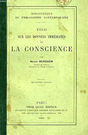 ESSAI SUR LES DONNEES IMMEDIATES DE LA CONSCIENCE: BERGSON HENRI