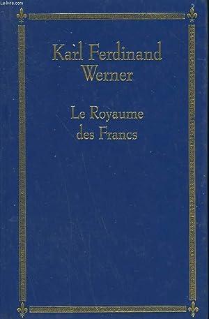 LE ROYAUME DES FRANCS.: WERNER KARL FERDINAND.