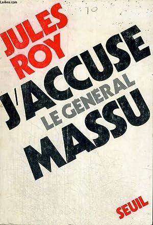 J'accuse le général Massu: ROY Jules