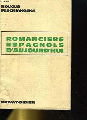 ROMANCIERS ESPAGNOLS D'AUJOURD'HUI: NOUGUE FLECNIAKOSKA