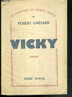 VICKY / COLLECTION LES AVENTURES DE JACQUES MERVEL: GAILLARD ROBERT