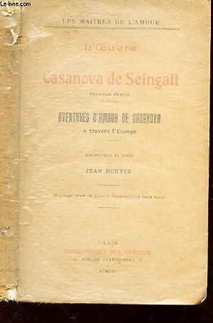 L'OEUVRE DE CASANOVA DE SEINGALT / DEUXIEME PARTIE : AVENTURES D'AMOUR DE CASANOVA A...