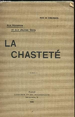 LA CHASTETE / AUX HOMMES ET AUC JEUNES GENS.: DE GIBERGUES (ABBE)