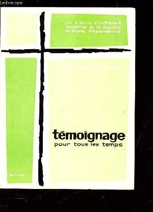 """TEMOIGNAGE POUR TOUS LES TEMPS / Vie, esprit, oeuvre d""""Emilie d""""Oultremont, ..."""