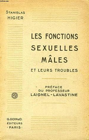 LES FONCTIONS SEXUELLES MALES ET LEURS TROUBLES,: HIGIER STANISLAS