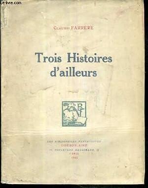 TROIS HISTOIRES D'AILLEURS: FARRERE CLAUDE