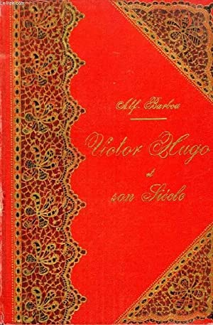 VICTOR HUGO ET SON SIECLE: BARBOU ALFRED