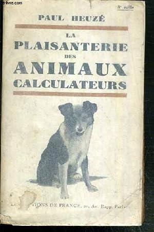 LA PLAISANTERIE DES ANIMAUX CALCULATEURS: HEUZE PAUL