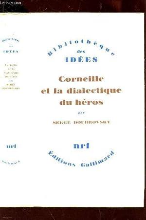 COREILLE ET LA DIALECTIQUE DU HEROS / BIBLIOTHEQUE DES IDEES.: DOUBROVSKY SERGE