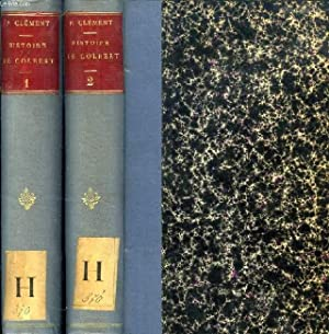 HISTOIRE DE COLBERT ET DE SON ADMINISTRATION, 2 TOMES: CLEMENT PIERRE