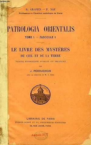 PATROLOGIA ORIENTALIS, LE LIVRE DES MYSTERES DU CIEL ET DE LA TERRE / LE SYNAXAIRE ETHIOPIEN, ...