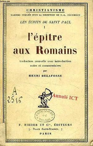 LES ECRITS DE SAINT PAUL, I, L'EPITRE AUX ROMAINS: SAINT PAUL, Par H. DELAFOSSE