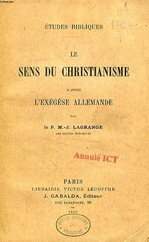 LE SENS DU CHRISTIANISME D'APRES L'EXEGESE ALLEMANDE: LAGRANGE P. M.-J.