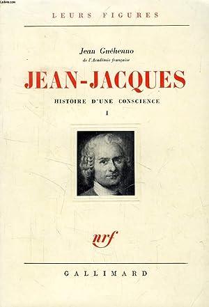 JEAN-JACQUES, HISTOIRE D'UNE CONSCIENCE, 2 TOMES: GUEHENNO JEAN