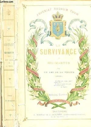 LA SURVIVANCE DU ROI MARTYR / 9e EDITION.: UN AMI DE LA VERITE