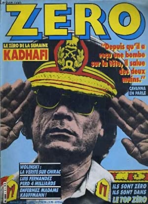 ZERO - MERCREDI 23 AVRIL 1986 - LE ZERO DE LA SEMAINE KADHAFI - WOLINSKI: LA VERITE SUR CHIRAC.: ...
