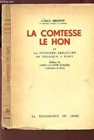 LA COMTESSE LE HON ET LA PREMIERE AMBASSADE DE BELGIQUE A PARIS: BRONNE CARLO