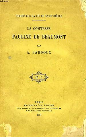 LA COMTESSE DE BEAUMONT, PAULINE DE MONTMORIN: BARDOUX A.