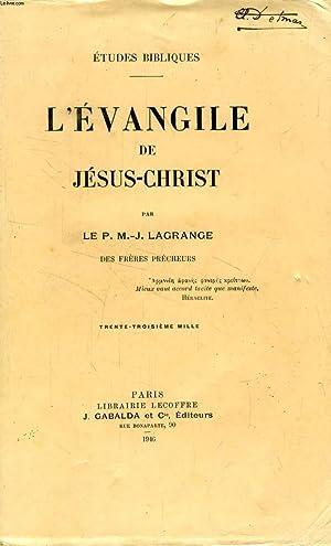 L'EVANGILE DE JESUS-CHRIST: LAGRANGE P. M.-J., O. P.