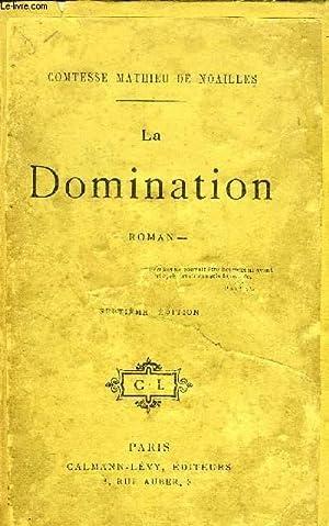 LA DOMINATION: NOAILLES Comtesse Mathieu de