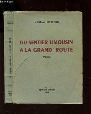 DU SENTIER LIMOUSIN A LA GRAND'ROUTE - - POEMES: MARTHON MARTIAL