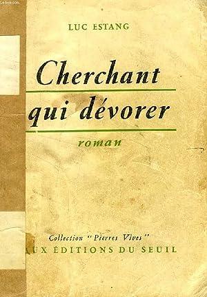CHERCHANT QUI DEVORER: ESTANG LUC