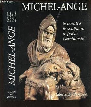 MICHEL-ANGE - Le peintre - Le sculteur - Le poete - L'architecte: PIERLUIGI DE VECCHI