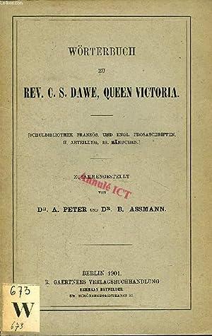 WÖRTERBUCH ZU Rev. C. S. DAWE, QUEEN VICTORIA: PETER Dr. A., ASSMANN Dr. B.