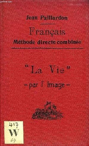 LA VIE PAR L'IMAGE', ETRES & CHOSES, VERBES & COMBINAISONS: PAILLARDON JEAN