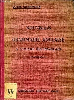 NOUVELLE GRAMMAIRE ANGLAISE A L'USAGE DES FRANCAIS: CHAFFURIN LOUIS