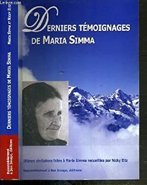 DERNIERS TEMOIGNAGES DE MARIA SIMMA - MARIA: SIMMA MARIA