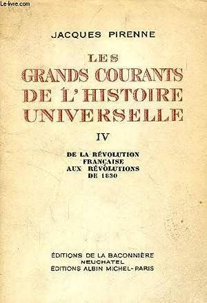 LES GRANDS COURANTS DE L'HISTOIRE UNIVERSELLE, TOME IV, DE LA REVOLUTION FRANCAISE AUX ...
