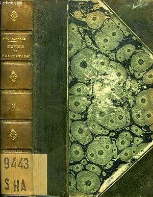 OEUVRES COMPLETES DE SHAKSPEARE (SHAKESPEARE), TOME II: SHAKESPEARE, Par B. LAROCHE