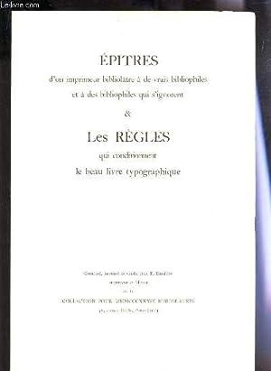 EPITRES d'un imprimeur bibliolatre à de vrais bibliophiles et des bibliophiles qui s&#...