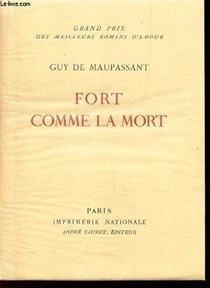 FORT COMME LA MORT: DE MAUPASSANT GUY