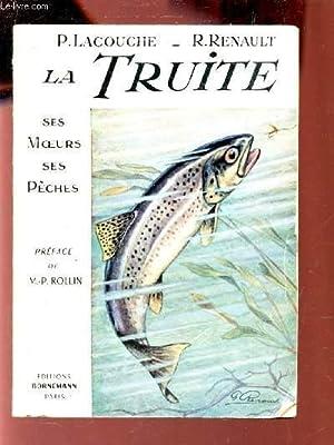 LA TRUITE - Ses moeurs , ses peches.: LACOUCHE P. / RENAULT R.
