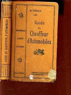 GUIDE DU CHAUFFEUR D'AUTOMOBILES. / BIBLIOTHEQUE D'UTILITE PRATIQUE: ZEROLO M.