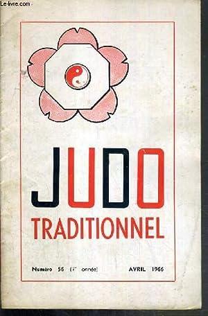 JUDO TRADITIONNEL - N°56 - AVRIL 1966 - coupe de France, championnat A.S.S.U., le judo de l'...