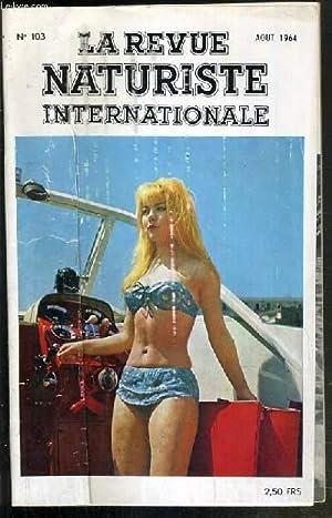 LA REVUE NATURISTE INTERNATIONALE - N°103 - AOUT 1964 - la province bouge, la planete mer, ...