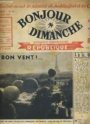 BONJOUR DIMANCHE - N°50 - 18 MAI 1947 - SUPPLEMENT HEBDOMADAIRE LA NOUVELLE REPUBLIQUE - BON ...