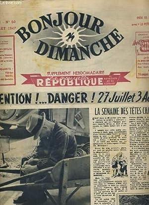 BONJOUR DIMANCHE - N° 60 - 27 JUILLET 1947 - SUPPLEMENT HEBDOMADAIRE LA NOUVELLE REPUBLIQUE - ...