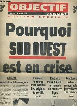 OBJECTIF AQUITAINE - JEUDI 4 MAI 1994 - EDITION SPECIALE - POURQUOI SUD OUEST EST EN CRISE: ...
