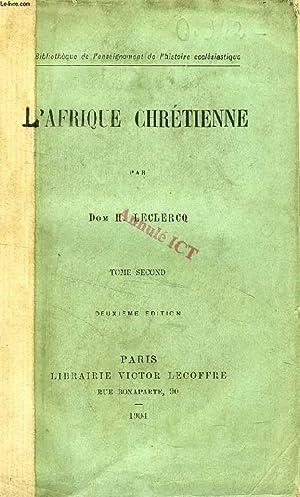 L'AFRIQUE CHRETIENNE, TOME II: LECLERCQ Dom H.