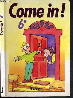 COME IN! - 6e - MANUEL D'ANGLAIS.: GOSSET CLAUDE - OLLIVIER MICHEL