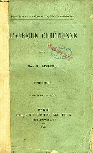 L'AFRIQUE CHRETIENNE, TOME I: LECLERCQ Dom H.