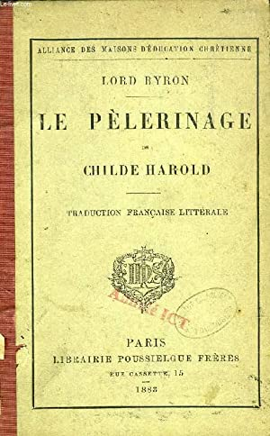 LE PELERINAGE DE CHILDE HAROLD: BYRON LORD