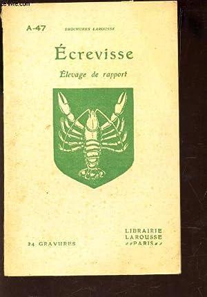 ECREVISSE - ELEVAGE DE RAPPORT / A-47 - BROCHURES LAROUSSE.: COLLECTIF