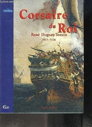 CORSAIRE DU ROI- RENE DUGUAY-TROUIN 1673-1736: SIMEON NICOLAS
